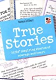 True Stories: Girls Inspiring Stories of Courage and Heart (American Girl Library)