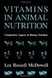 img - for Vitamins in Animal Nutrition: Comparative Aspects to Human Nutrition (Animal Feeding and Nutrition) book / textbook / text book