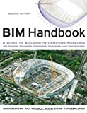 BIM Handbook: A Guide to Building Information Modeling for Owners, Managers, Designers, Engineers and Contractors - 0470541377