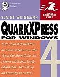 QuarkXPress 4 for Windows (Visual QuickStart Guide) (0201696991) by Weinmann, Elaine