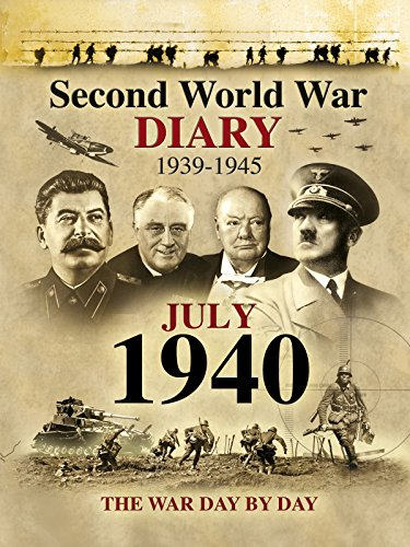 Second World War Diary: July, 1940