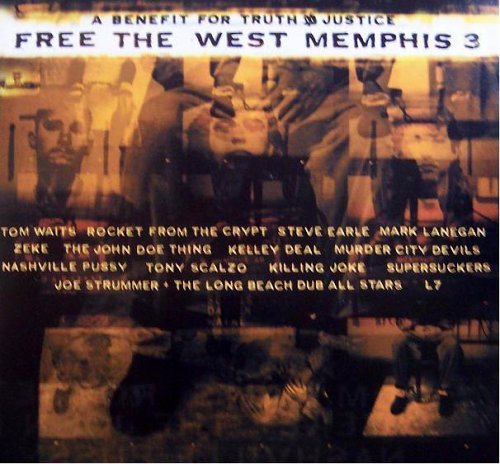 Free The West Memphis Three - with Supersuckers and Eddie Vedder, Steve Earle, Tom Waits, Killing Joke, more