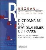 echange, troc Pierre Rézeau - Dictionnaires des régionalismes de France : Géographie et histoire d'un patrimoine linguistique