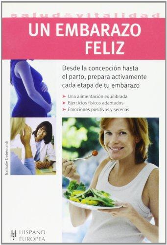 Un Embarazo Feliz (Salud & Vitalidad/ Health And Vitality) (Spanish Edition)