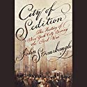 City of Sedition: The History of New York City During the Civil War Audiobook by John Strausbaugh Narrated by Mark Boyett