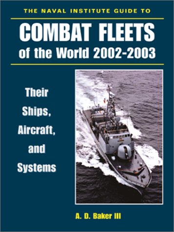 The Naval Institute Guide to Combat Fleets of the World, 2002-2003: Their Ships, Aircraft, and Systems