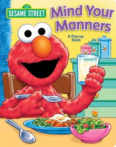 Sesame Street Mind Your Manners!: A Pop Up Book
