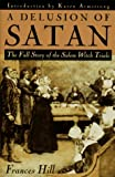A Delusion of Satan (0385472552) by Frances Hill