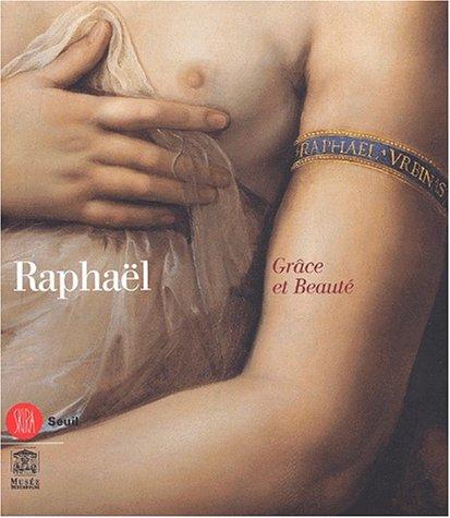 Raphaël. Grâce et beauté