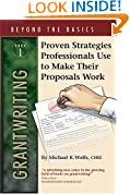 Grantwriting Beyond the Basics: Book 1 Proven Strategies Professionals Use to Make Their Proposals Work, Book 1 (Beyond the Basics)