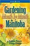 Gardening Month by Month in Manitoba