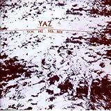 You and Me Both ~ Yaz