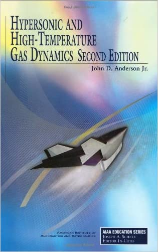 Hypersonic and High-Temperature Gas Dynamics, Second Edition (AIAA Education)