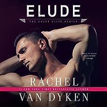 Elude: The Eagle Elite Series, Book 6 | Livre audio Auteur(s) : Rachel Van Dyken Narrateur(s) : Tom Taylorson, Amy McFadden