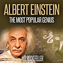 Albert Einstein: The Most Popular Genius Audiobook by J.D. Rockefeller Narrated by Allen Smithee