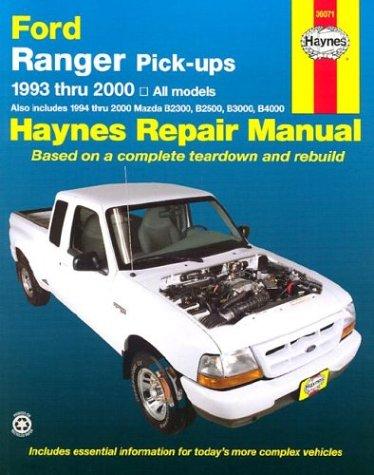 Ford Ranger & Mazda B-Series Pick-Ups Automotive Repair Manual: All Ford Ranger Models, 1993-2000; All Mazda B2300,