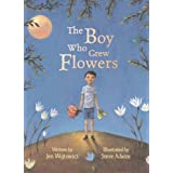 The Boy Who Grew Flowersby Jen Wojtowicz