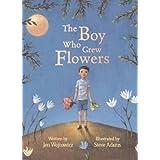 The Boy Who Grew Flowersby Jen Wojtowicz
