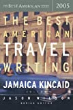 The Best American Travel Writing 2005 (The Best American Series)