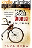 A Two Pedal World: The Journey (Book #2)