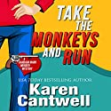 Take the Monkeys and Run (A Barbara Marr Murder Mystery #1): A Barbara Marr Murder Mystery (       UNABRIDGED) by Karen Cantwell Narrated by Nan McNamara