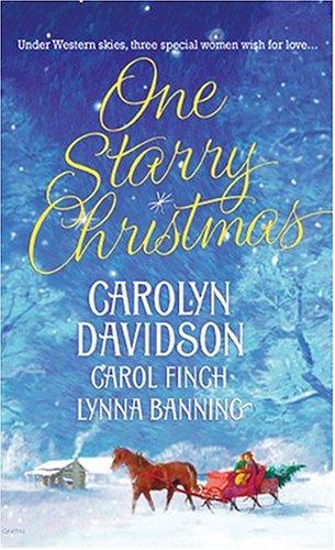 One Starry Christmas (Historical), CAROLYN DAVIDSON, CAROL FINCH, LYNNA BANNING