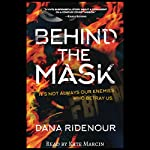 Behind the Mask | Dana Ridenour