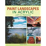 Paint Landscapes in Acrylic with Lee Hammondby Lee Hammond
