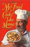 Mr. Food Cooks Like Mama