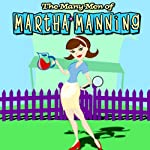 The Many Men of Martha Manning: A StereoSonic Adventure! | Karen Getz,Grace Gonglewski,David Witz