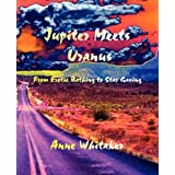 Jupiter Meets Uranusby Anne Whitaker