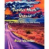 Jupiter Meets Uranusby Anne Whitaker
