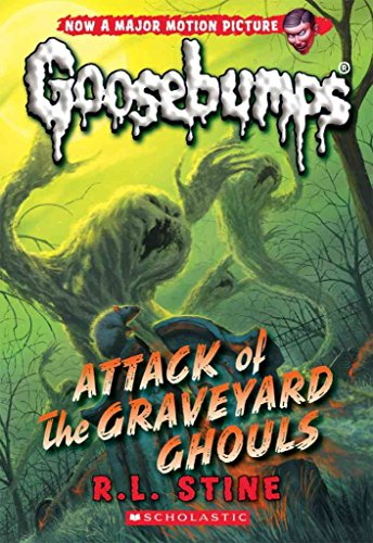 [(Classic Goosebumps #31: Attack of the Graveyard Ghouls)] [By (author) R L Stine] published on (June, 2015)