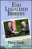 End Legalized Bribery: An Ex-Congressman's Proposal to Clean Up Congress (0929765591) by Cecil Heftel