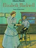 Elizabeth Blackwell: Pioneer Woman Doctor (Discovery Biographies) (0791014061) by Latham, Jean Lee