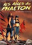 Les Ailes du Phaeton, tome 6 : L'aube...