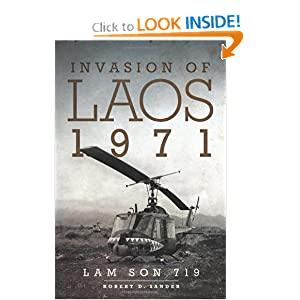 Invasion of Laos, 1971: Lam Son 719 by Robert D. Sander