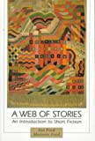 Web of Stories, A: An Introduction to Short Fiction