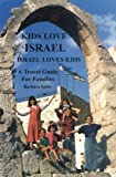 img - for Kids Love Israel: Israel Loves Kids: A Travel Guide for Families book / textbook / text book