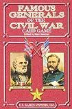 Famous Generals of the Civil War Card Game (Civil War Series)