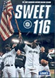 Image of Sweet 116: The 2001 Seattle Mariners History Making Season