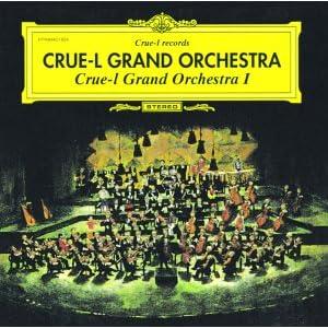Crue-l Grand Orchestra �T