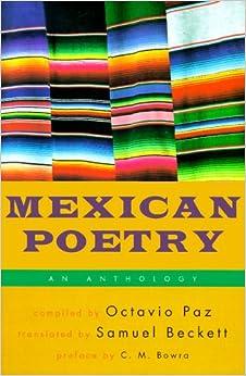 Mexican Poetry: An Anthology: Octavio Paz, Samuel Beckett, C. M. Bowra