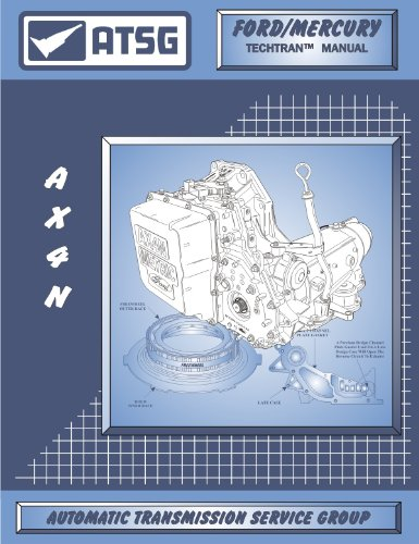 ATSG AX4N Ford Transmission Repair Manual (AX4N Pan - AX4N Parts - AX4N Transmission Parts - AX4N Filter Ford AX4N - Best Repair Book Available!) (Ford Transmission Books compare prices)