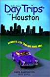 img - for Day Trips from Houston, 9th: Getaways Less than Two Hours Away (Day Trips Series) book / textbook / text book