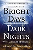 img - for Bright Days Dark Nights With Charles Spurgeon: In Triumph Over Emotional Pain Paperback September 19, 2014 book / textbook / text book
