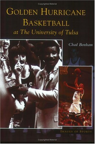 Golden Hurricane Basketball at the University of Tulsa (OK) (Images of Sports)