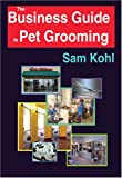 img - for The Business Guide to Pet Grooming book / textbook / text book
