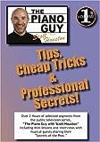 The Piano Guy, Vol. 1 Tips: Cheap Tricks & Professional Secrets!