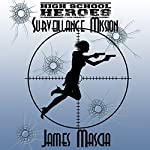 High School Heroes: Surveillance Mission | James Mascia